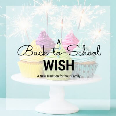 Start This Tradition! A Back-to-School Wish