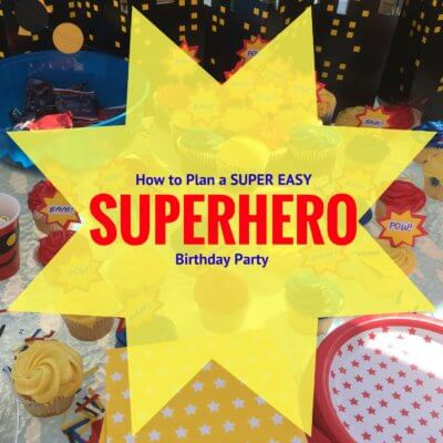 How to Plan a Super Easy Superhero Party