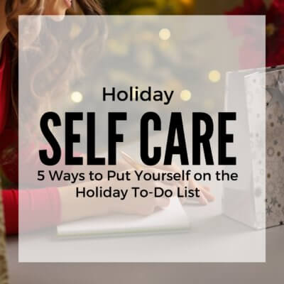 5 Ways Put Yourself on the Holiday To-Do List
