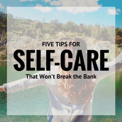 Five Tips for Self-Care That Won't Break the Bank