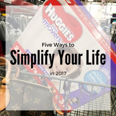 Five Ways to Simplify Your Life in 2017