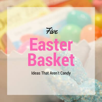 Five Easter Basket Ideas That Aren't Candy