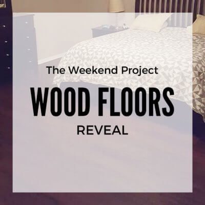 The Weekend Project: Wood Floors Reveal