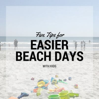 Five Tips for Easier Beach Days With Kids
