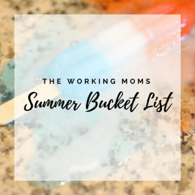The Working Moms Summer Bucket List