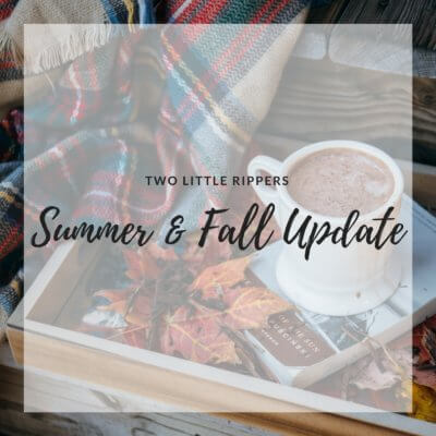 Two Little Rippers Summer & Fall Update