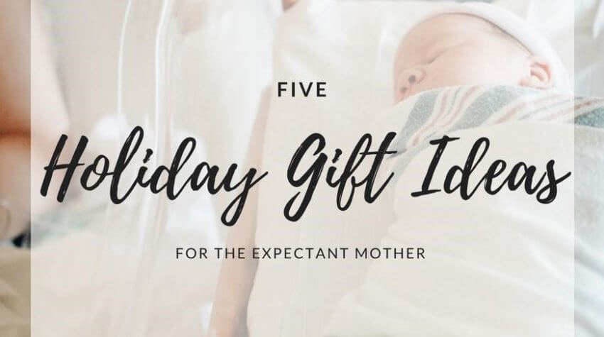 Holiday Gift Ideas for the Expectant Mother #ad